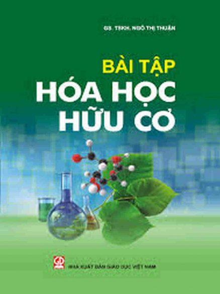 Bài tập Hóa học hữu cơ - Ngô Thị Thuận